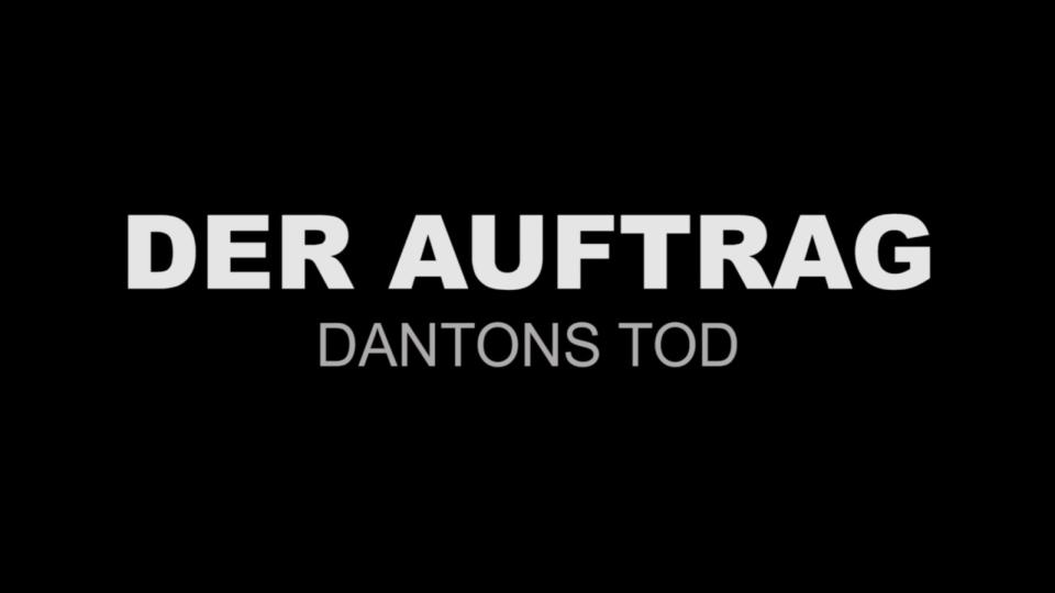Der Auftrag: Dantons Tod